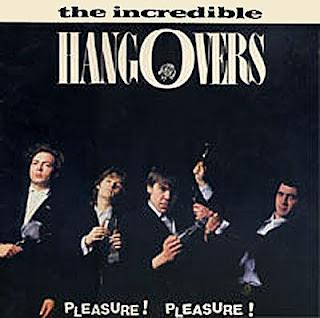The Incredible Hangovers - Pleasure! Pleasure! - 1990