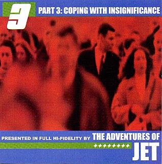 The Adventures of Jet - Part 3: Coping With Insignificance - 2001
