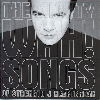 The Mighty Wah! - Songs of Strength & Heartbreak - 2000