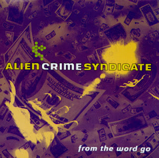 Alien Crime Syndicate - From the Word Go - 2000