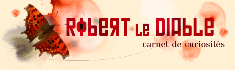 Robert Le Diable - Carnet de curiosités