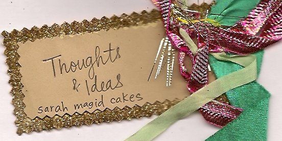 Thoughts and Ideas- Sarah Magid Cakes
