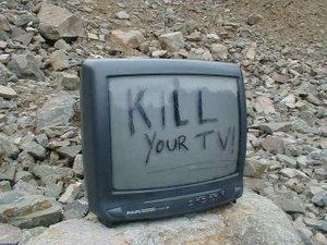 [kill_your_tv001.JPG]