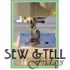 Sew And Tell Friday Blog Stroll