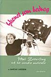 Skenet som bedrog: Mai Zetterling och det svenska sextiotalet