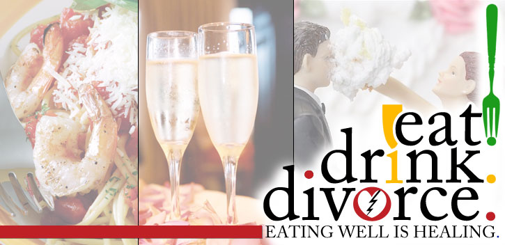 EAT. DRINK. DIVORCE.