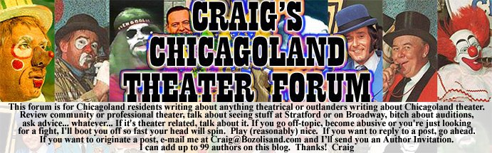 Craig&#39;s Chicagoland Theater Forum