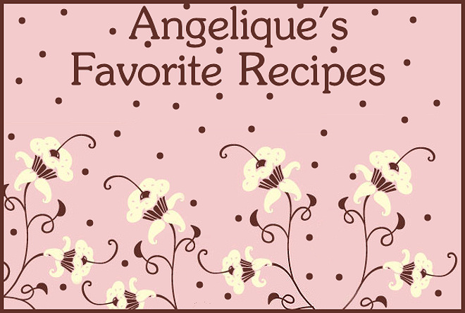 Angelique's Favorite Recipes