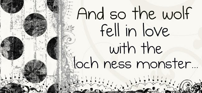 And so the wolf fell in love with the Loch Ness Monster...