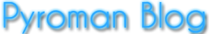 Pyroman Blog - Un nou Stil