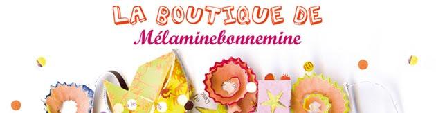 La boutique de Mélaminebonnemine