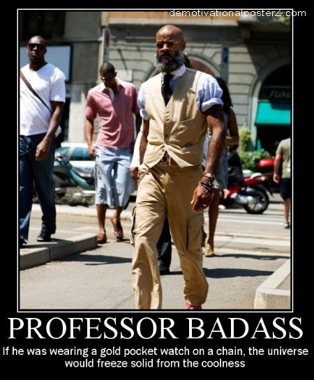 professor badass demotivational poster