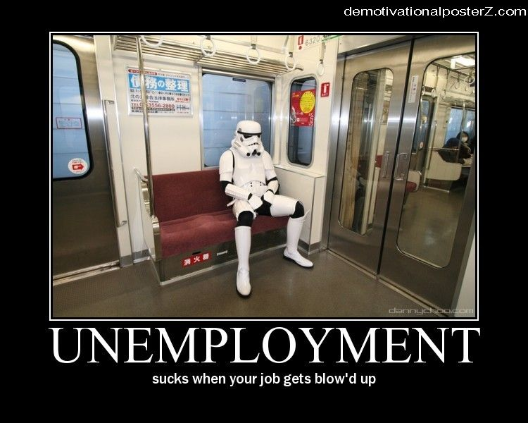 Unemployment Stormtrooper Demotivational poster