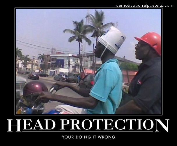 Head protection doing it wrong
