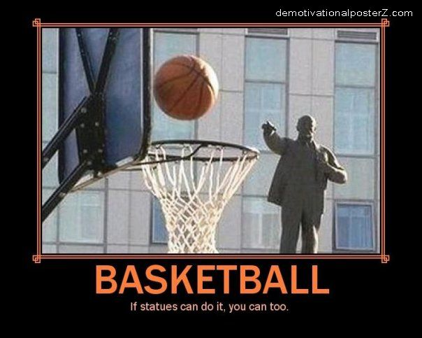 Basketball - if statues can do it, you can too