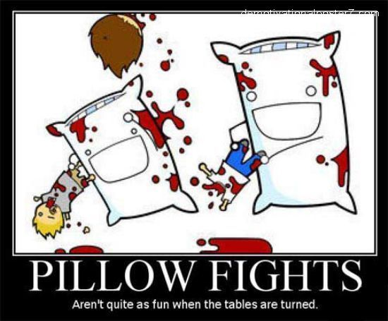Pillow Fights - aren't quite as fun when the tables are turned