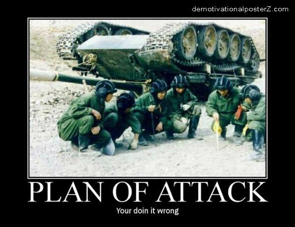 Plan of attack - you're doing it wrong