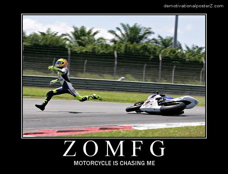 ZOMFG - motorcycle is chasing me