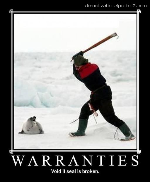 Warranties - void if seal is broken