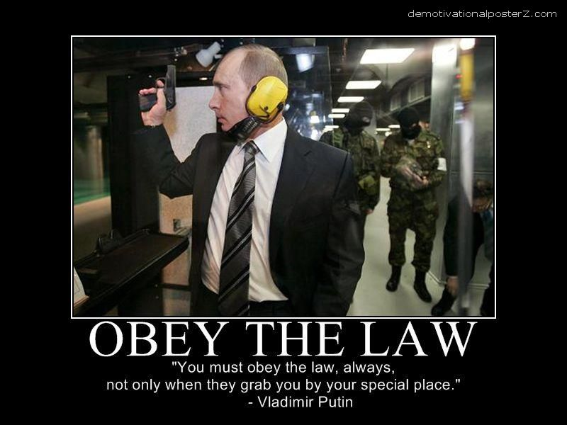 Obey the law - Vladimir Putin