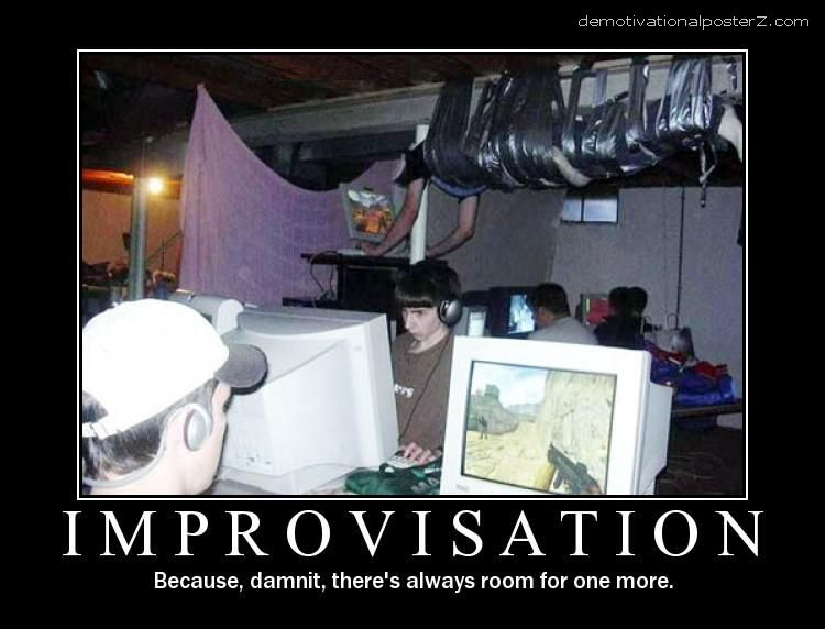 Improvisation lan party motivational