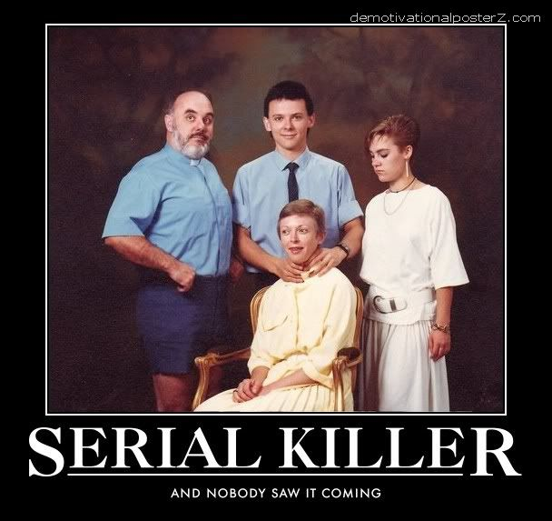 Serial killer - and nobody saw it coming