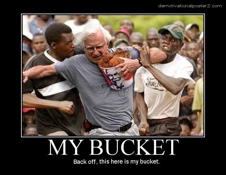 My bucket - back off, this here is my bucket (KFC)