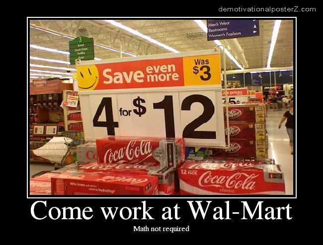 COME WORK AT WAL-MART - math not required motivational