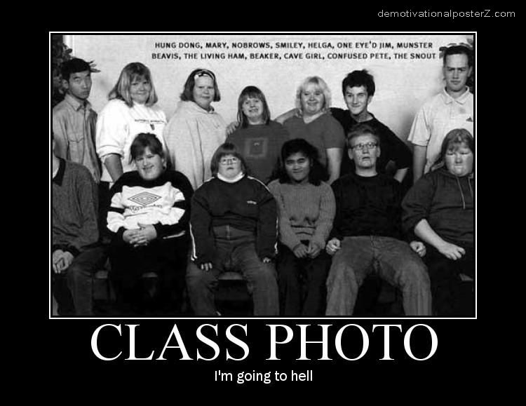 CLASS PHOTO - I'm going to hell