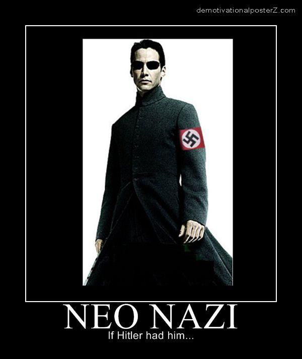 NEO NAZI - if Hitler had him