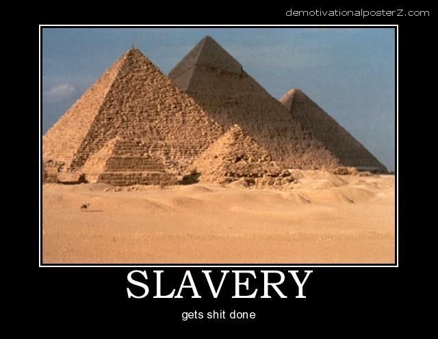 slavery gets shit done motivational