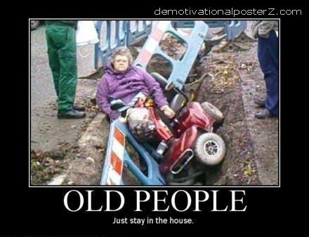 old people - stay in the house
