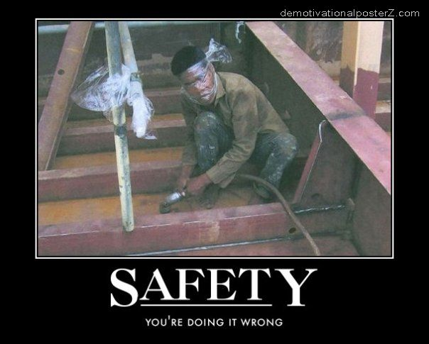 SAFETY - YOU'RE DOING IT WRONG
