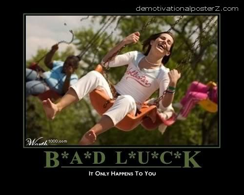 bad luck motivational