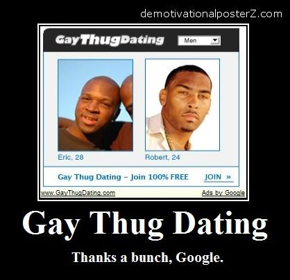 gay thug dating google adsense demotivator