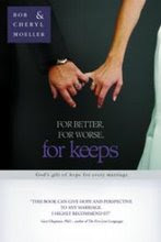 For Better, For Worse, For Keeps by Cheryl and Bob Moeller
