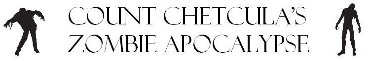 Count Chetcula's Zombie Apocalypse