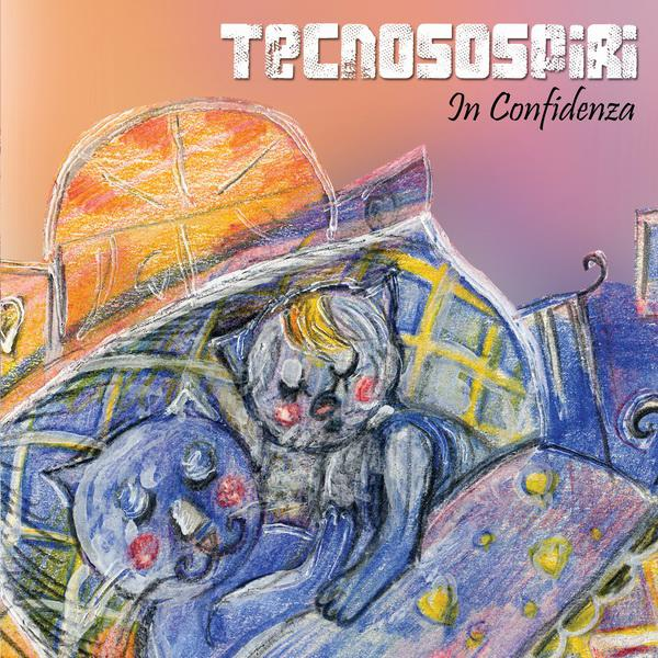 Tecnosospiri - In Confidenza