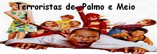Terroristas de Palmo e Meio
