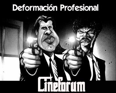 Deformación Profesional CINEFORUM