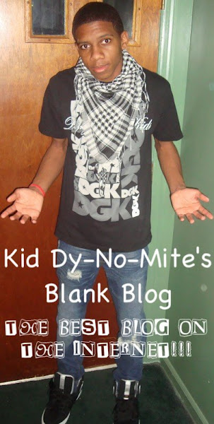 Kid Dy-No-Mite's Blank Blog