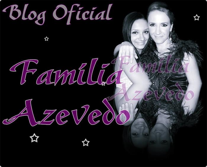 Blog Oficial Família Azevedo