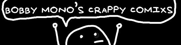 Bobby Mono's Crappy Comics