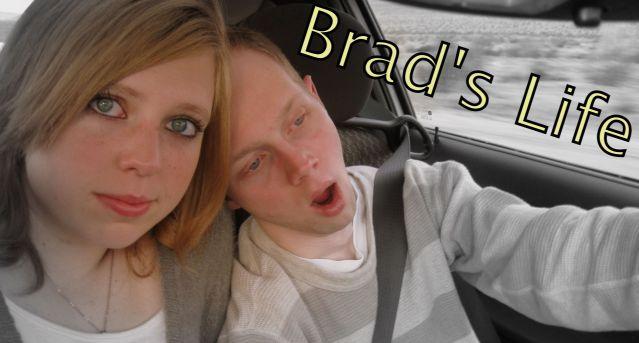 Brad's Life