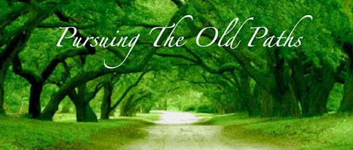 Pursuing The Old Paths