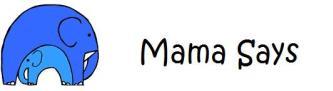 Mama Says Design