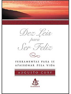 http://3.bp.blogspot.com/_b5nBODw5A4U/SLagwfoJCTI/AAAAAAAAAdE/iMXa5sZNd3Q/s400/dez-leis-para-ser-feliz_augusto_cury++Mega+Alexandria.jpg