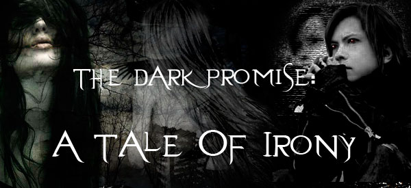 The Dark Promise: A Tale Of Irony
