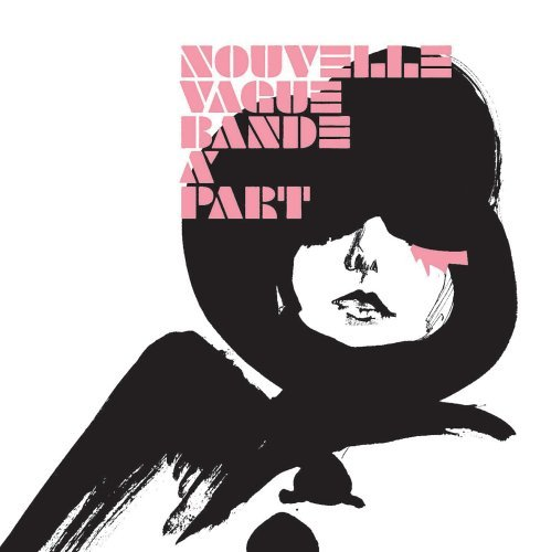 [MU] [Electronic / French New Wave] Nouvelle Vague - Bande A Part Nouvelle_Vague_Bande_%C3%A0_Part
