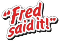 Fred Said It